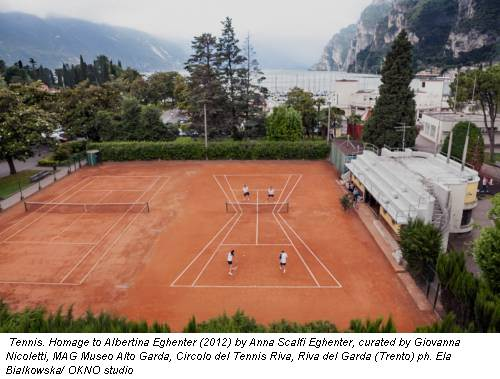 Tennis. Homage to Albertina Eghenter (2012) by Anna Scalfi Eghenter, curated by Giovanna Nicoletti, MAG Museo Alto Garda, Circolo del Tennis Riva, Riva del Garda (Trento) ph. Ela Bialkowska/ OKNO studio