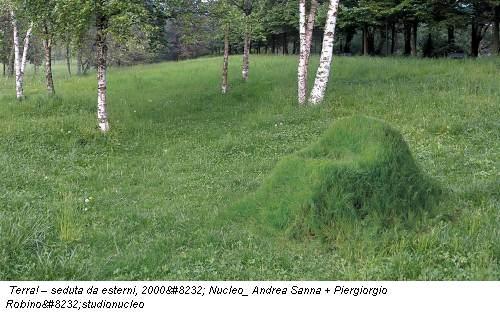 Terra! – seduta da esterni, 2000 Nucleo_ Andrea Sanna + Piergiorgio Robinostudionucleo