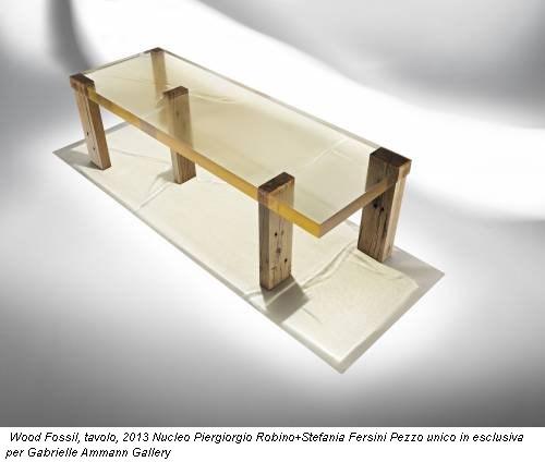 Wood Fossil, tavolo, 2013 Nucleo Piergiorgio Robino+Stefania Fersini Pezzo unico in esclusiva per Gabrielle Ammann Gallery