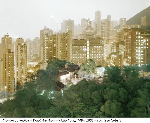 Francesco Jodice – What We Want – Hong Kong, T46 – 2006 – courtesy l'artista