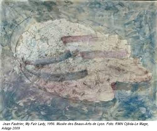 Jean Fautrier, My Fair Lady, 1956. Musée des Beaux-Arts de Lyon. Foto: RMN Ojéda-Le Mage, Adagp 2009