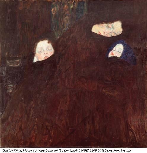 Gustav Klimt, Madre con due bambini (La famiglia), 1909‐10 ©Belvedere, Vienna