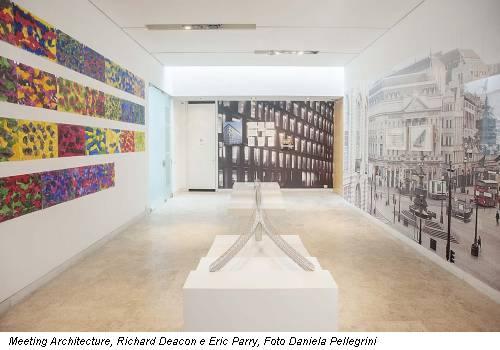 Meeting Architecture, Richard Deacon e Eric Parry, Foto Daniela Pellegrini