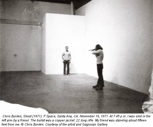 Chris Burden, Shoot (1971). F Space, Santa Ana, CA. November 19, 1971. At 7:45 p.m. I was shot in the left arm by a friend. The bullet was a copper jacket .22 long rifle. My friend was standing about fifteen feet from me. © Chris Burden. Courtesy of the artist and Gagosian Gallery