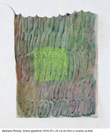 Barbara Prenka, Green appetizer 2014 25 x 20 cm Acrilico e ricamo su tela