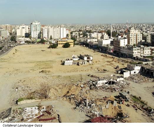 Collateral Landscape Gaza