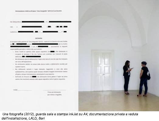 Una fotografia (2012), guarda sala e stampa inkJet su A4; documentazione privata e veduta dell'installazione, LALD, Bari