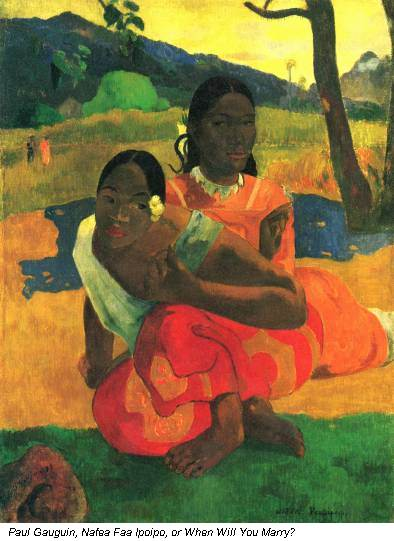 Paul Gauguin, Nafea Faa Ipoipo, or When Will You Marry?
