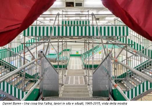 Daniel Buren - Una cosa tira l'altra, lavori in situ e situati, 1965-2015, vista della mostra