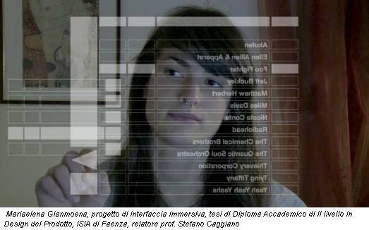 Mariaelena Gianmoena, progetto di interfaccia immersiva, tesi di Diploma Accademico di II livello in Design del Prodotto, ISIA di Faenza, relatore prof. Stefano Caggiano
