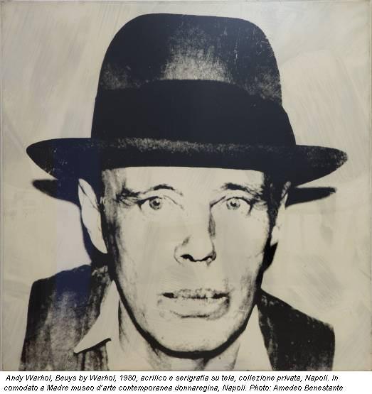 Andy Warhol, Beuys by Warhol, 1980, acrilico e serigrafia su tela, collezione privata, Napoli. In comodato a Madre museo d'arte contemporanea donnaregina, Napoli. Photo: Amedeo Benestante