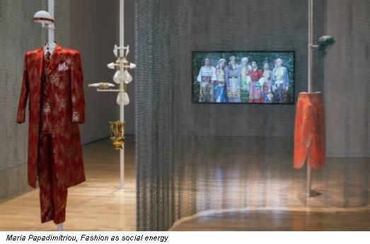Maria Papadimitriou, Fashion as social energy