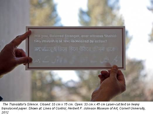 The Translator's Silence. Closed: 33 cm x 15 cm. Open: 33 cm x 45 cm Laser-cut text on heavy translucent paper. Shown at: Lines of Control, Herbert F. Johnson Museum of Art, Cornell University, 2012