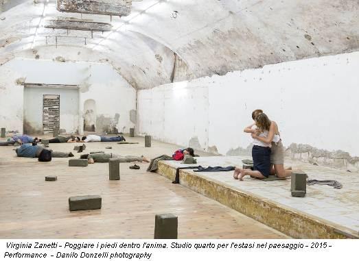 Virginia Zanetti - Poggiare i piedi dentro l'anima. Studio quarto per l'estasi nel paesaggio - 2015 - Performance - Danilo Donzelli photography