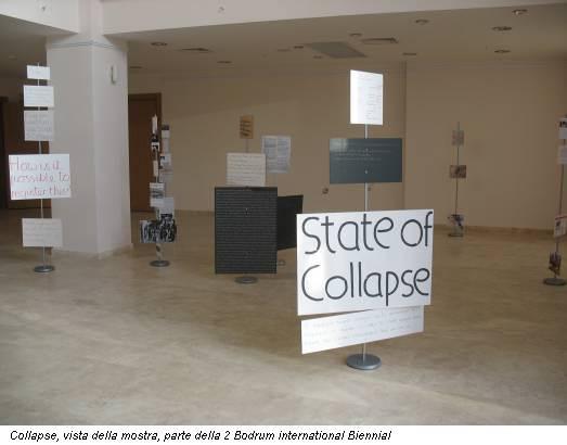 Collapse, vista della mostra, parte della 2 Bodrum international Biennial