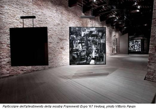 Particolare dell'allestimento della mostra Frammenti Expo '67 Vedova, photo Vittorio Pavan