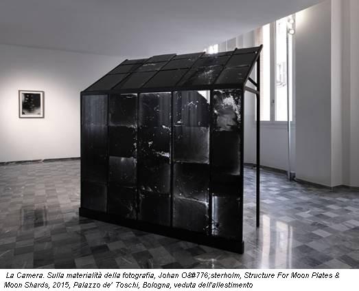 La Camera. Sulla materialità della fotografia, Johan Österholm, Structure For Moon Plates & Moon Shards, 2015, Palazzo de' Toschi, Bologna, veduta dell'allestimento