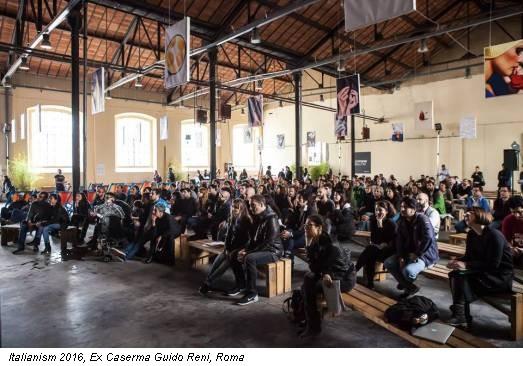 Italianism 2016, Ex Caserma Guido Reni, Roma
