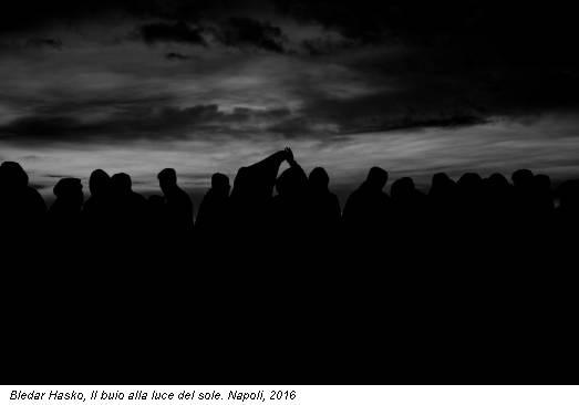 Bledar Hasko, Il buio alla luce del sole. Napoli, 2016