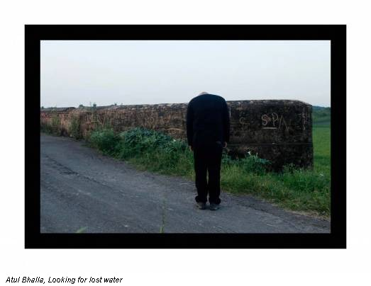 Atul Bhalla, Looking for lost water