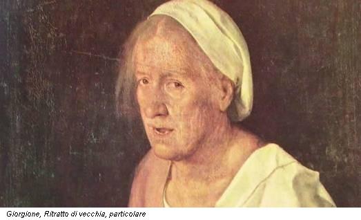 Giorgione, Ritratto di vecchia, particolare