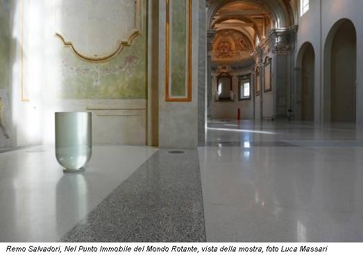 Remo Salvadori, Nel Punto Immobile del Mondo Rotante, vista della mostra, foto Luca Massari