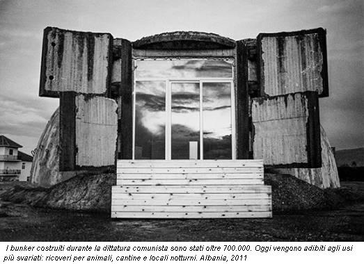 I bunker costruiti durante la dittatura comunista sono stati oltre 700.000. Oggi vengono adibiti agli usi più svariati: ricoveri per animali, cantine e locali notturni. Albania, 2011