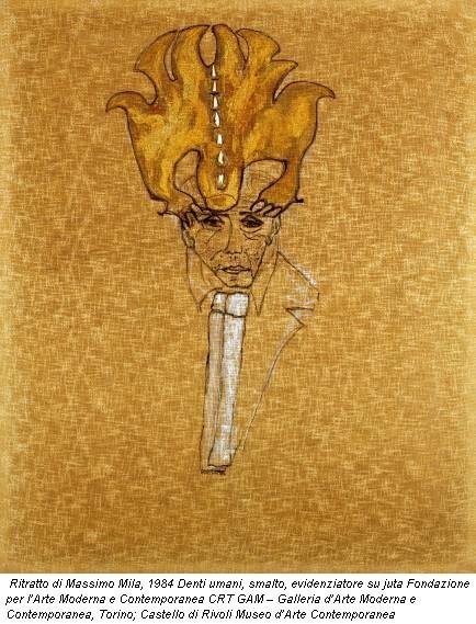 Ritratto di Massimo Mila, 1984 Denti umani, smalto, evidenziatore su juta Fondazione per l'Arte Moderna e Contemporanea CRT GAM – Galleria d'Arte Moderna e Contemporanea, Torino; Castello di Rivoli Museo d'Arte Contemporanea