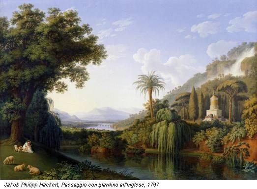 Jakob Philipp Hackert, Paesaggio con giardino all'inglese, 1797