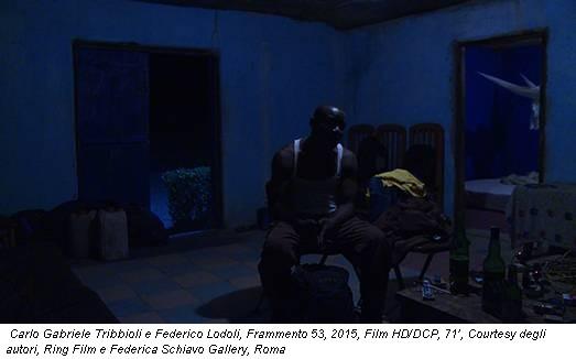 Carlo Gabriele Tribbioli e Federico Lodoli, Frammento 53, 2015, Film HD/DCP, 71', Courtesy degli autori, Ring Film e Federica Schiavo Gallery, Roma