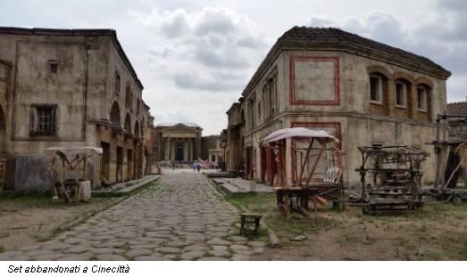 Set abbandonati a Cinecittà