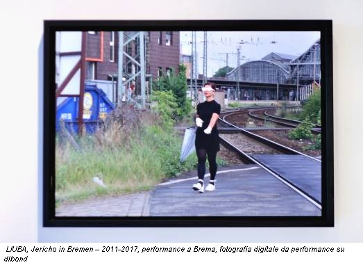 LIUBA, Jericho in Bremen – 2011-2017, performance a Brema, fotografia digitale da performance su dibond
