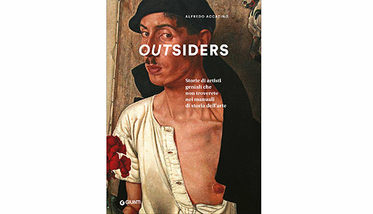 Outsiders. Storie di artisti geniali