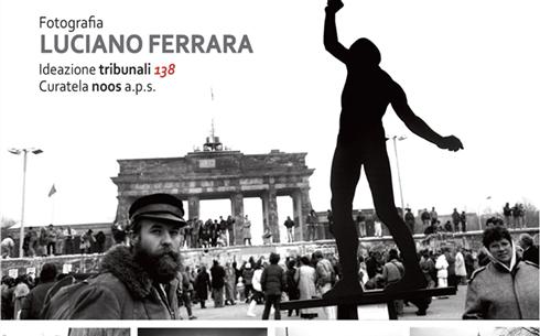 Luciano Ferrara – Berlino 1989. Frammenti di muro – persone