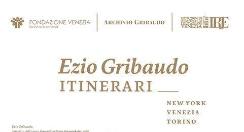 Ezio Gribaudo – Itinerari: New York, Venezia, Torino