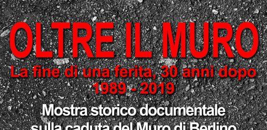 Oltre il Muro. La fine di una ferita, 30 anni dopo 1989-2019