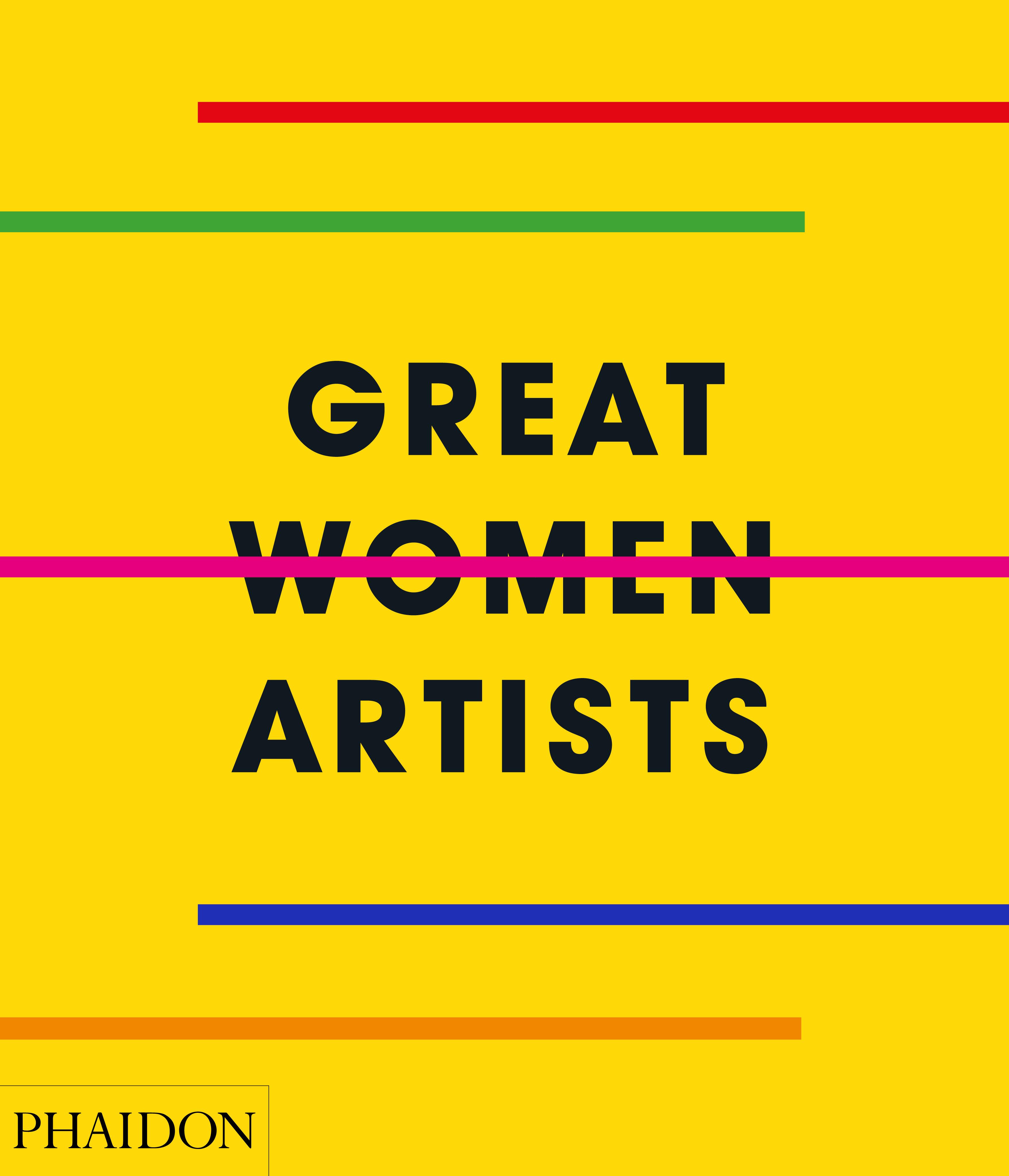 Ecco la copertina di Great Women Artists di Phaidon; il giallo brillante non passa di certo inosservato (courtesy: Phaidon)