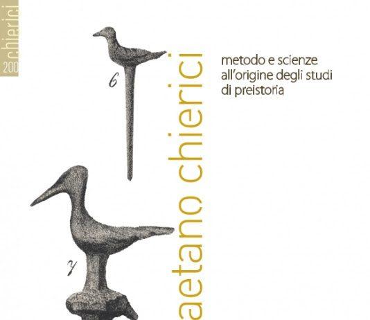 Gaetano Chierici. Metodo e scienze all'origine degli studi di preistoria
