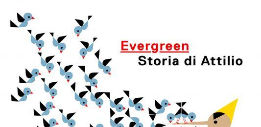 Evergreen. Storia di Attilio