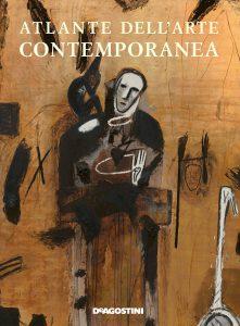 Atlante dell'Arte Contemporanea 2018, edizioni DeAgostini