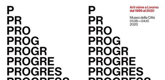 Progressiva. Arti visive a Livorno dal 1989 al 2020