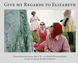 Give My Regards to Elizabeth di Peter Bialobrzeski
