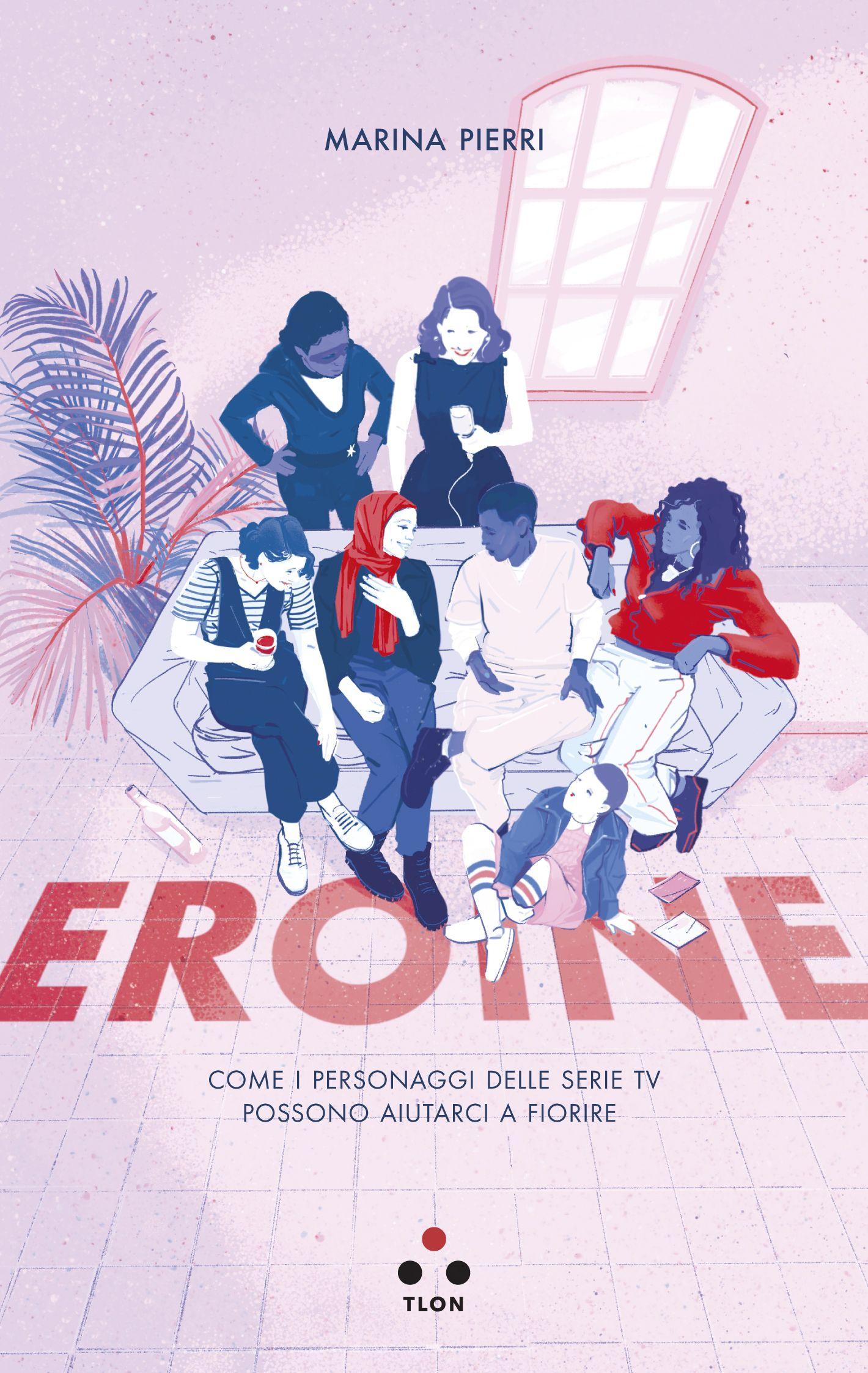 La Cover di Eroine, il nuovo libro edito da Tlon scritto da Marina Pierri.