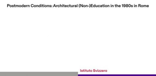 Postmodern Conditions: Architectural (Non-)Education in the 1980s in Rome