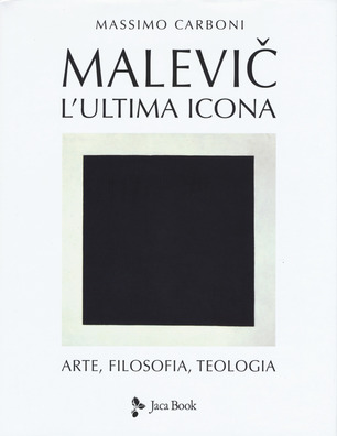Massimo Carboni – Malevič. L'ultima icona