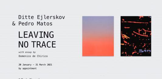 Ditte Ejlerskov / Pedro Matos – Leaving no Trace