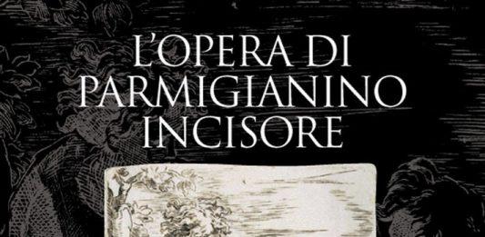 L'Opera di Parmigianino incisore