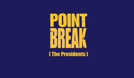 Point Break (The Presidents)