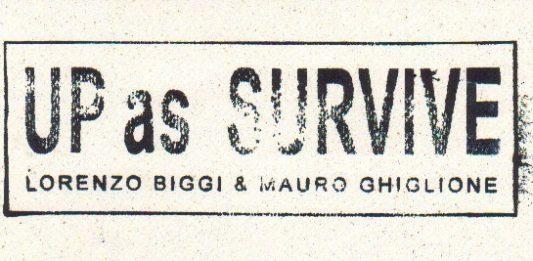 Lorenzo Biggi & Pietro Ghiglione – Up as Survive