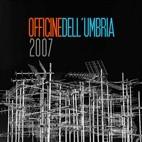 Officine dell'Umbria 2007